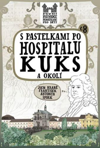Eva Chupíková: S pastelkami po Hospitalu Kuks a okolí cena od 49 Kč