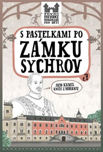 Eva Chupíková: S pastelkami po zámku Sychrov cena od 47 Kč