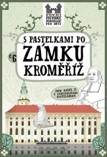 Eva Chupíková: S pastelkami po zámku Kroměříž cena od 49 Kč
