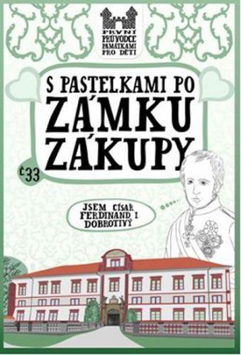 Eva Chupíková: S pastelkami po zámku Zákupy cena od 46 Kč