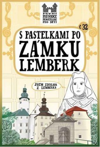 Eva Chupíková: S pastelkami po zámu Lemberk cena od 49 Kč