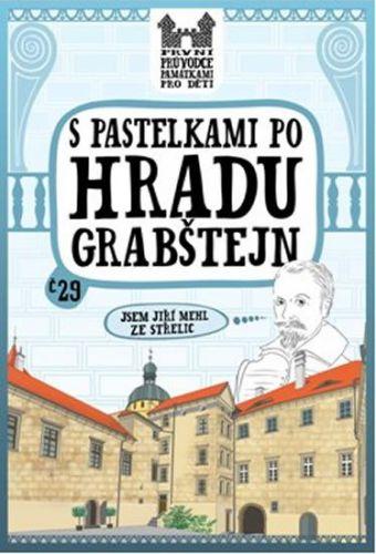 Eva Chupíková: S pastelkami po hradu Grabštejn cena od 47 Kč