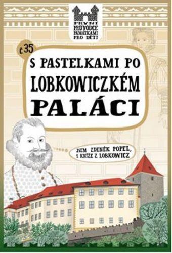 Eva Chupíková: S pastelkami po Lobkowiczkém paláci cena od 49 Kč