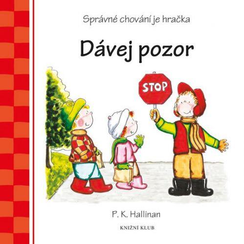 P.K. Hallinan: Dávej pozor - Správné chování je hračka cena od 119 Kč