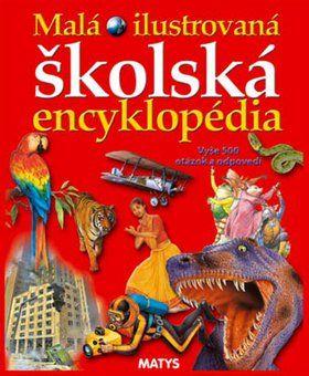 MATYS Malá ilustrovaná školská encyklopédia cena od 0 Kč