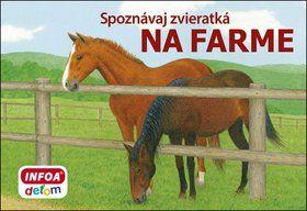 INFOA Spoznávaj zvieratká Na farme cena od 45 Kč