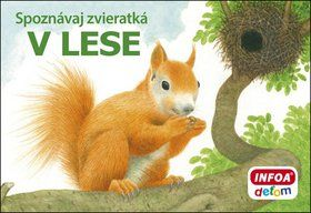 INFOA Spoznávaj zvieratká V lese cena od 47 Kč