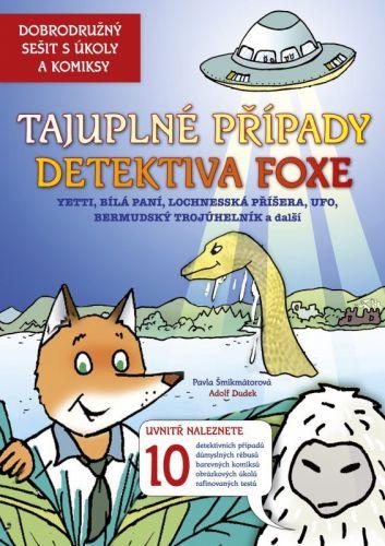 Pavla Šmikmátorová, Adolf Dudek: Tajuplné případy detektiva Foxe cena od 128 Kč