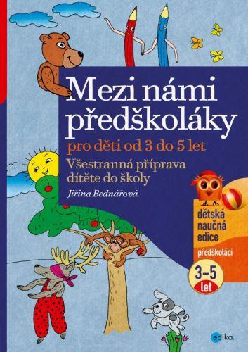 Jiřina Bednářová: Mezi námi předškoláky cena od 104 Kč
