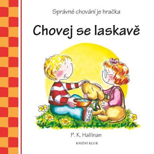 P.K. Hallinan: Chovej se laskavě - Správné chování je hračka cena od 71 Kč