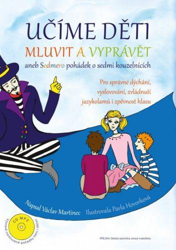 Václav Martinec: Učíme děti mluvit a vyprávět cena od 203 Kč