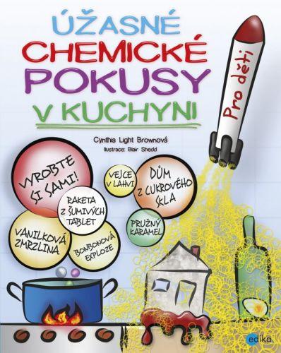 Cynthia Light Brown: Úžasné chemické pokusy v kuchyni cena od 135 Kč