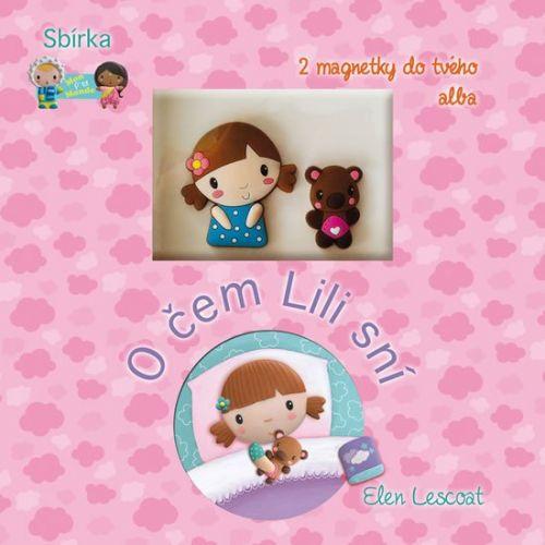 Lescoat Ellen: O čem Lili sní - Knížka s 2 magnetky do tvého alba cena od 100 Kč