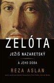 Reza Aslan: Zelóta Ježiš Nazaretský a jeho doba cena od 285 Kč