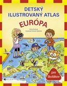 Petra Fantová: Detský ilustrovaný atlas Európa cena od 178 Kč