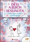 Kolektiv: Děti a jejich sexualita - rádce pro rodiče a pedagogy cena od 135 Kč