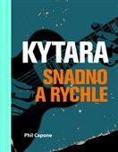 Phil Capone: Kytara snadno a rychle cena od 319 Kč