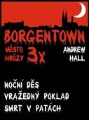 Andrew Hall: 3x Borgentown - město hrůzy III cena od 109 Kč