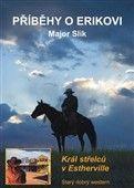 Major Slik: Příběhy o Erikovi - Král střelců v Esthe cena od 69 Kč