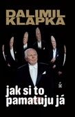 Dalimil Klapka: Jak si to pamatuju já cena od 140 Kč