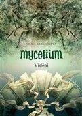 Vilma Kadlečková: Mycelium Vidění (IV.) cena od 259 Kč