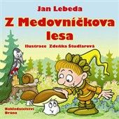 Jan Lebeda: Z Medovníčkova lesa cena od 63 Kč