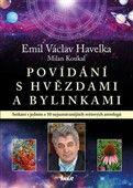 Emil V. Havelka: Povídání s hvězdami a bylinkami cena od 319 Kč