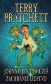 Terry Pratchett: Johnny: Jen ty můžeš zachránit lidstvo cena od 129 Kč