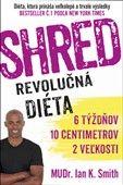 Ian K. Smith: Shred - Revolučná diéta cena od 191 Kč