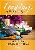 Selena Summersová: Feng-šuej rychle a prakticky cena od 195 Kč
