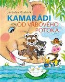 Jaroslav Blahník: Kamarádi od Vrbového potoka cena od 197 Kč