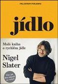 Nigel Slater: Jídlo cena od 315 Kč
