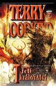 Terry Goodkind: Meč pravdy Třetí království cena od 274 Kč