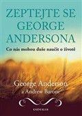 George W. Anderson, Andrew Barone: Zeptejte se George Andersona cena od 224 Kč