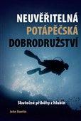 John Bantin: Neuvěřitelná potápěčská dobrodružství cena od 218 Kč