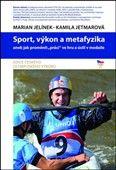Kamila Jetmarová: Sport, výkon a metafyzika cena od 238 Kč