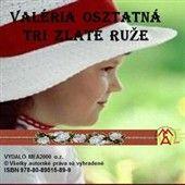 Valéria Osztatná: Tri zlaté ruže cena od 92 Kč