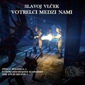 Slavoj Vlček: Votrelci medzi nami cena od 108 Kč