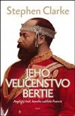 Stephen Clarke: Jeho Veličenstvo Bertie cena od 199 Kč