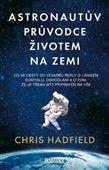 Chris Hadfield: Astronautův průvodce životem na Zemi cena od 280 Kč