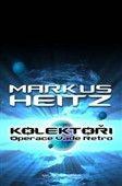Markus Heitz: Kolektoři - Operace Vade Retro cena od 67 Kč