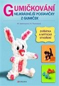 Becky Thomas, Monica Sweeney: Gumičkování - Nejkrásnější postavičky z gumiček cena od 172 Kč