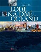 Ondřej Fér: Lodě na dně oceánů cena od 226 Kč