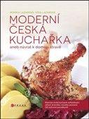 Věra Lazarová: Moderní česká kuchařka cena od 203 Kč