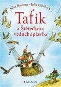Julia Boehme: Tafík a Štětečkova vzduchoplavba cena od 83 Kč