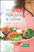 Daniela Mináriková: Rakovina a výživa Mýty a fakty 2 cena od 192 Kč