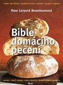 Rose Beranbaumová Levyová: Bible domácího pečení cena od 319 Kč