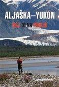 Miroslav Podhorský: Aljaška-Yukon cena od 227 Kč