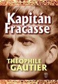 Théophile Gautier: Kapitán Fracasse cena od 185 Kč