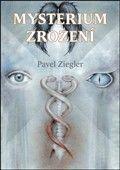 Pavel Ziegler: Mysterium zrození cena od 208 Kč